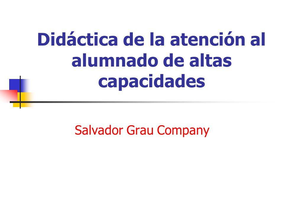 Didáctica de la atención al alumnado de altas capacidades Salvador Grau Company