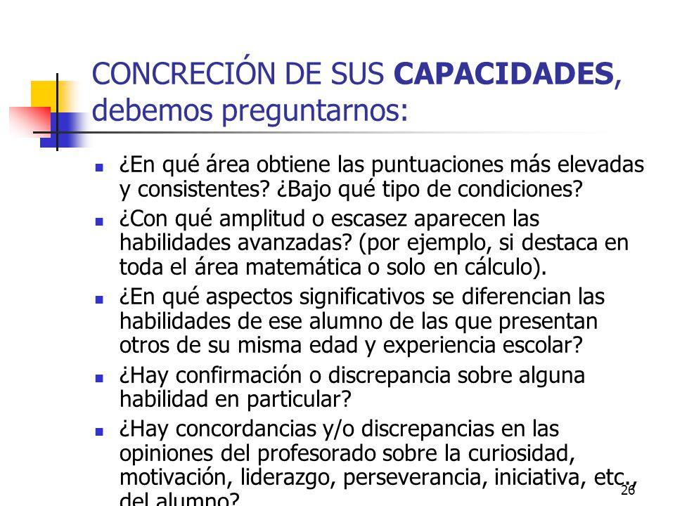 25 DIDÁCTICA ESPECIAL PARA EL ALUMNADO DE ALTAS HABILIDADES Reflexiones básicas antes de empezar: ¿Conozco con precisión sus capacidades especiales? ¿