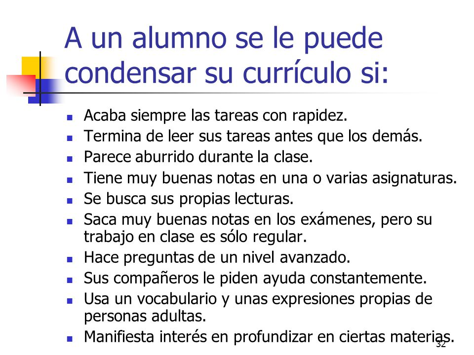 31 SEGUNDO PROCESO Condensar (adaptar): - Asegurarse de que un estudiante sabe la lección que el resto de la clase va a estudiar. - Sustituir el tiemp