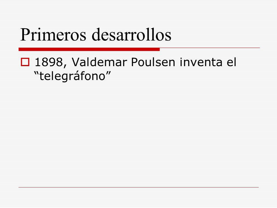 Primeros desarrollos 1898, Valdemar Poulsen inventa el telegráfono