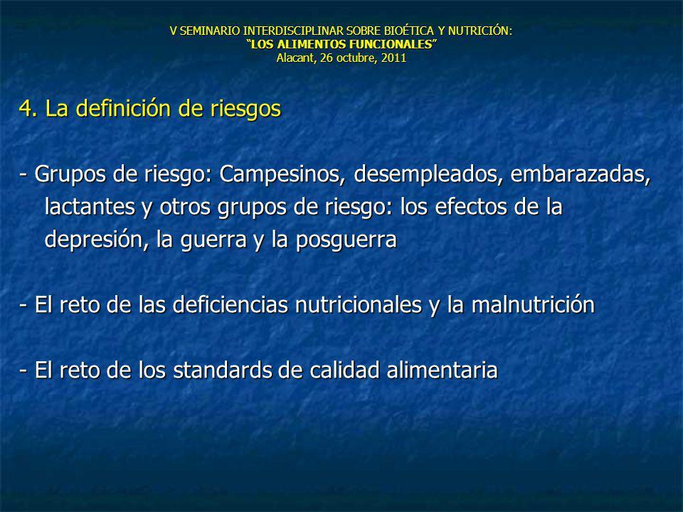 V SEMINARIO INTERDISCIPLINAR SOBRE BIOÉTICA Y NUTRICIÓN:LOS ALIMENTOS FUNCIONALES Alacant, 26 octubre, 2011 4. La definición de riesgos - Grupos de ri