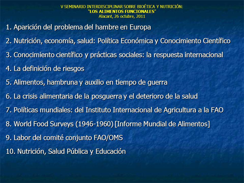 V SEMINARIO INTERDISCIPLINAR SOBRE BIOÉTICA Y NUTRICIÓN:LOS ALIMENTOS FUNCIONALES Alacant, 26 octubre, 2011 1. Aparición del problema del hambre en Eu