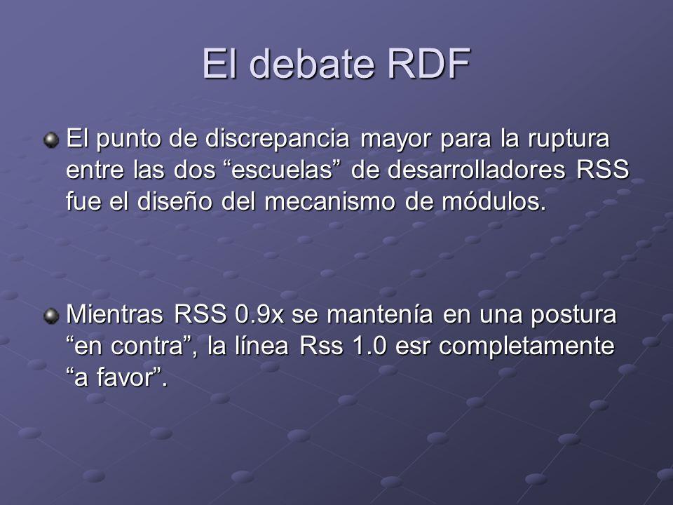 El debate RDF El punto de discrepancia mayor para la ruptura entre las dos escuelas de desarrolladores RSS fue el diseño del mecanismo de módulos.