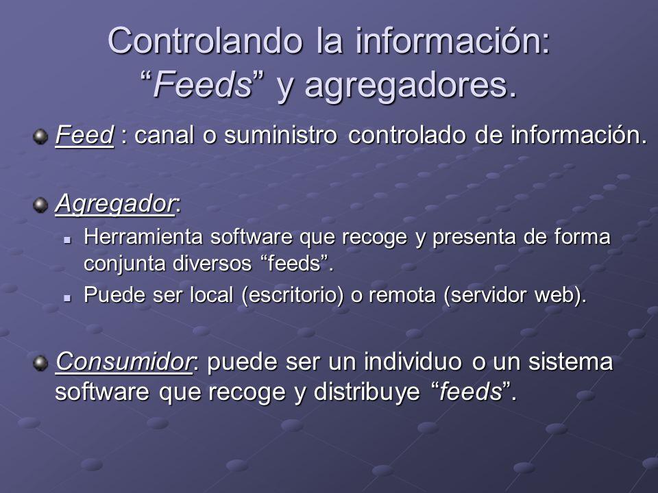 Controlando la información:Feeds y agregadores.