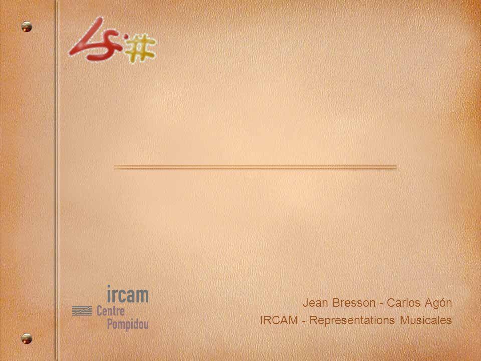 Jean Bresson - Carlos Agón IRCAM - Representations Musicales