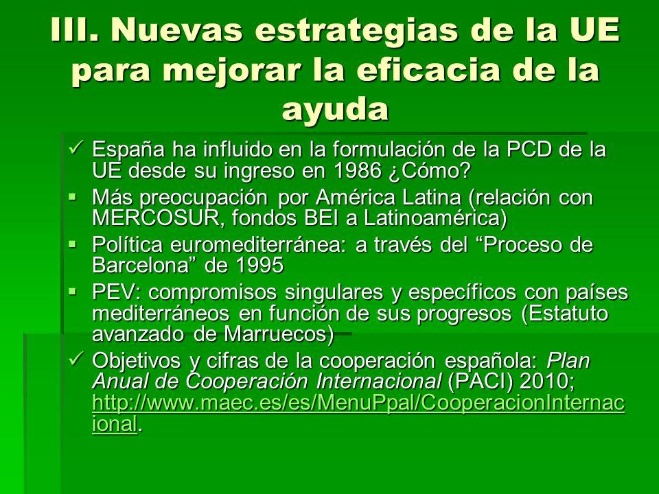 III. Nuevas estrategias de la UE para mejorar la eficacia de la ayuda España ha influido en la formulación de la PCD de la UE desde su ingreso en 1986
