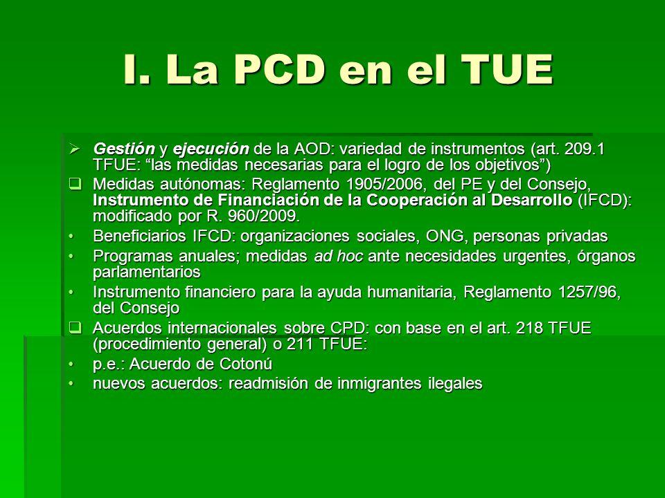 I. La PCD en el TUE Gestión y ejecución de la AOD: variedad de instrumentos (art. 209.1 TFUE: las medidas necesarias para el logro de los objetivos) G
