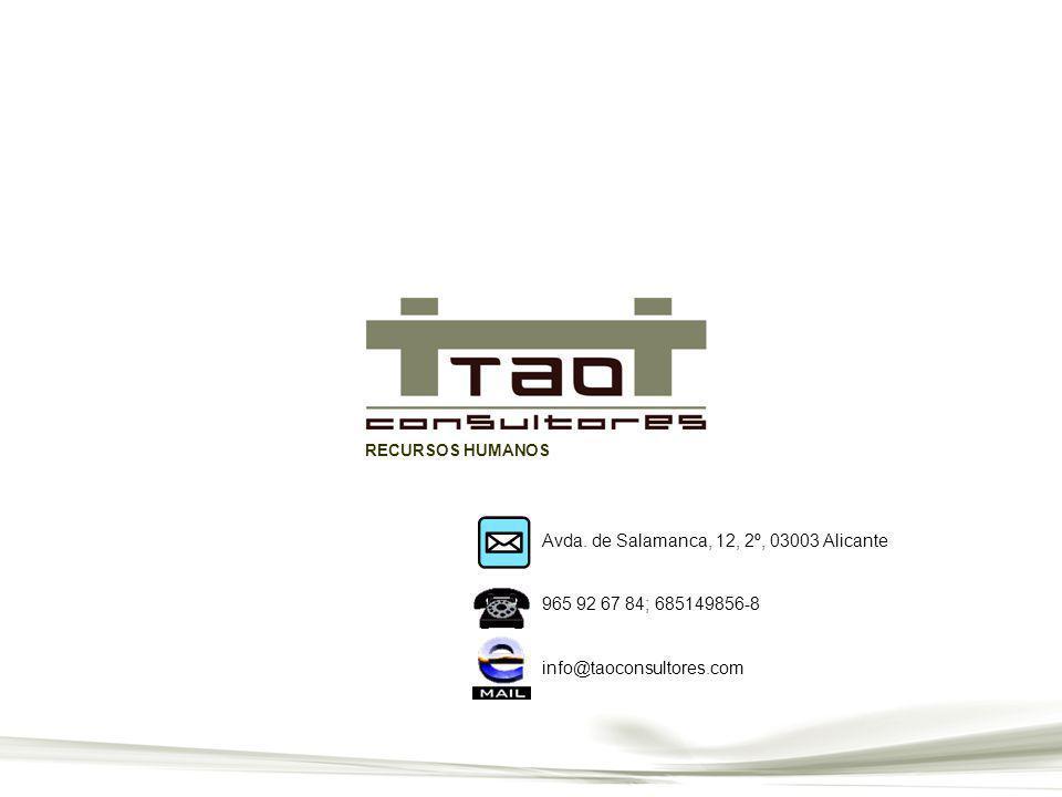 RECURSOS HUMANOS Avda. de Salamanca, 12, 2º, 03003 Alicante 965 92 67 84; 685149856-8 info@taoconsultores.com