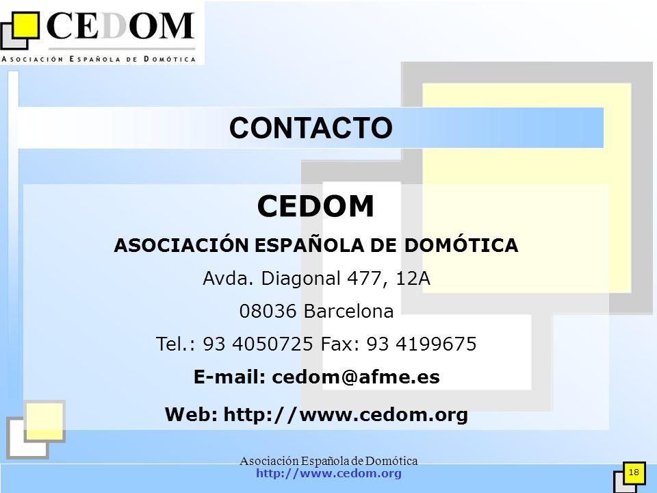 http://www.cedom.org 18 Asociación Española de Domótica CONTACTO CEDOM ASOCIACIÓN ESPAÑOLA DE DOMÓTICA Avda.