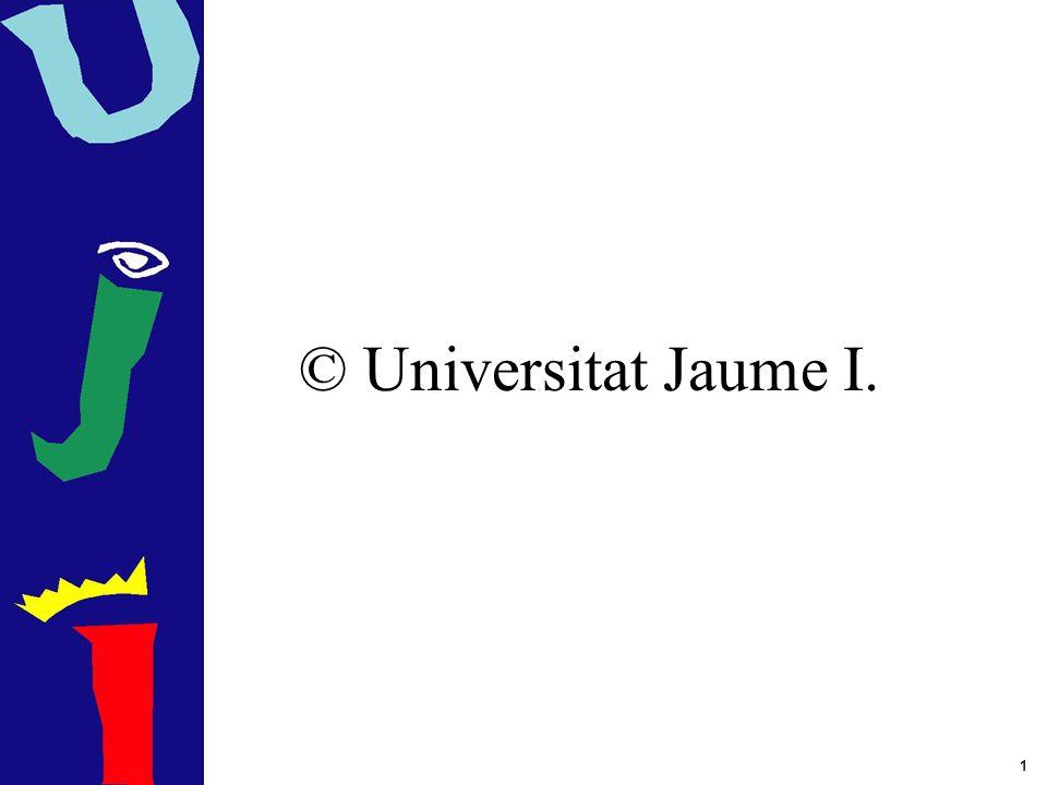 1 © Universitat Jaume I.
