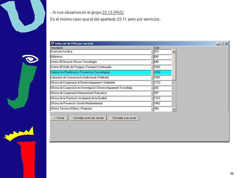 10 - Si nos situamos en el grupo 23.12 (PAS) Es el mismo caso que el del apartado 23.11 pero por servicios.