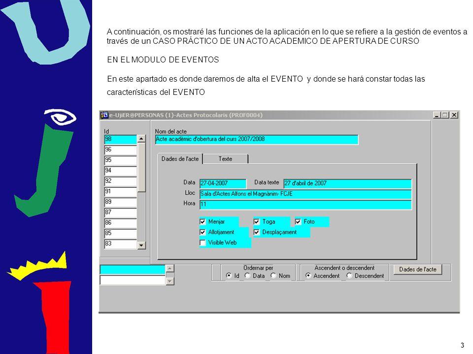 3 A continuación, os mostraré las funciones de la aplicación en lo que se refiere a la gestión de eventos a través de un CASO PRÁCTICO DE UN ACTO ACAD