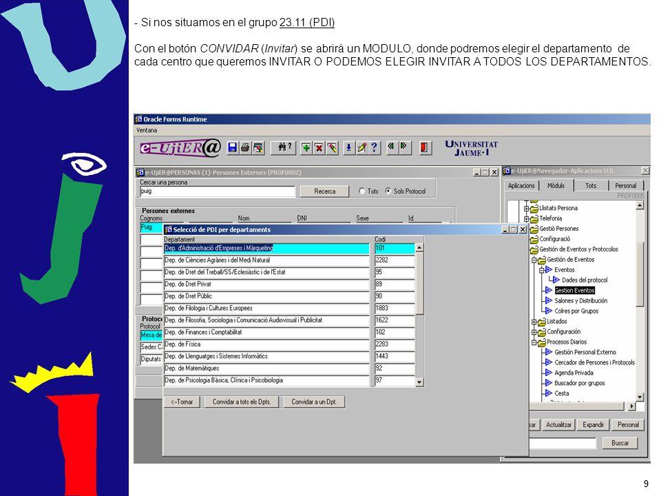 9 - Si nos situamos en el grupo 23.11 (PDI) Con el botón CONVIDAR (Invitar) se abrirá un MODULO, donde podremos elegir el departamento de cada centro