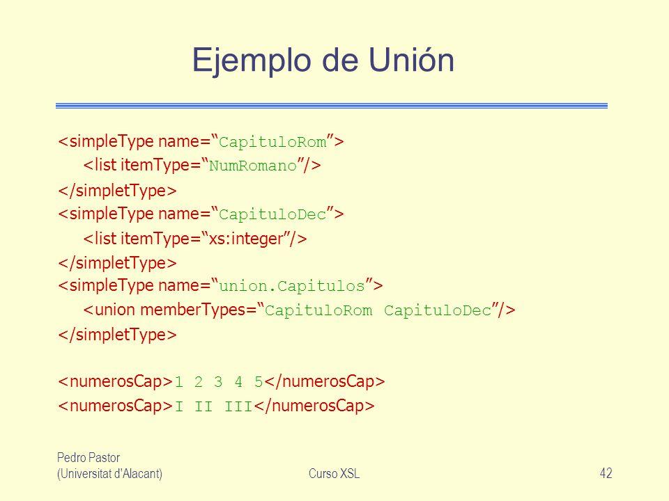 Pedro Pastor (Universitat d'Alacant)Curso XSL42 Ejemplo de Unión 1 2 3 4 5 I II III
