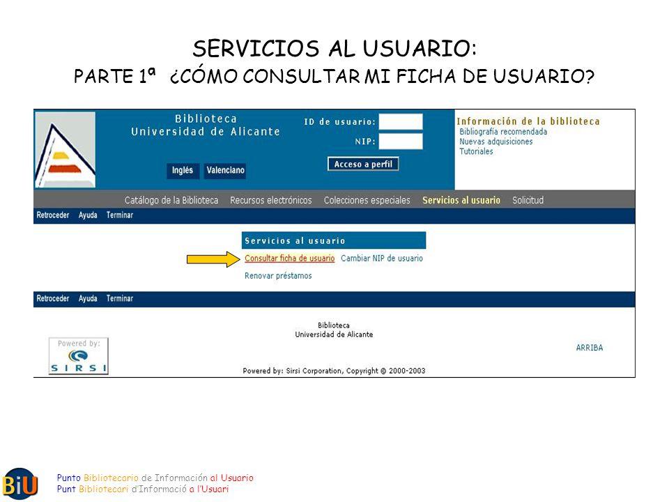 SERVICIOS AL USUARIO: PARTE 1ª ¿CÓMO CONSULTAR MI FICHA DE USUARIO.