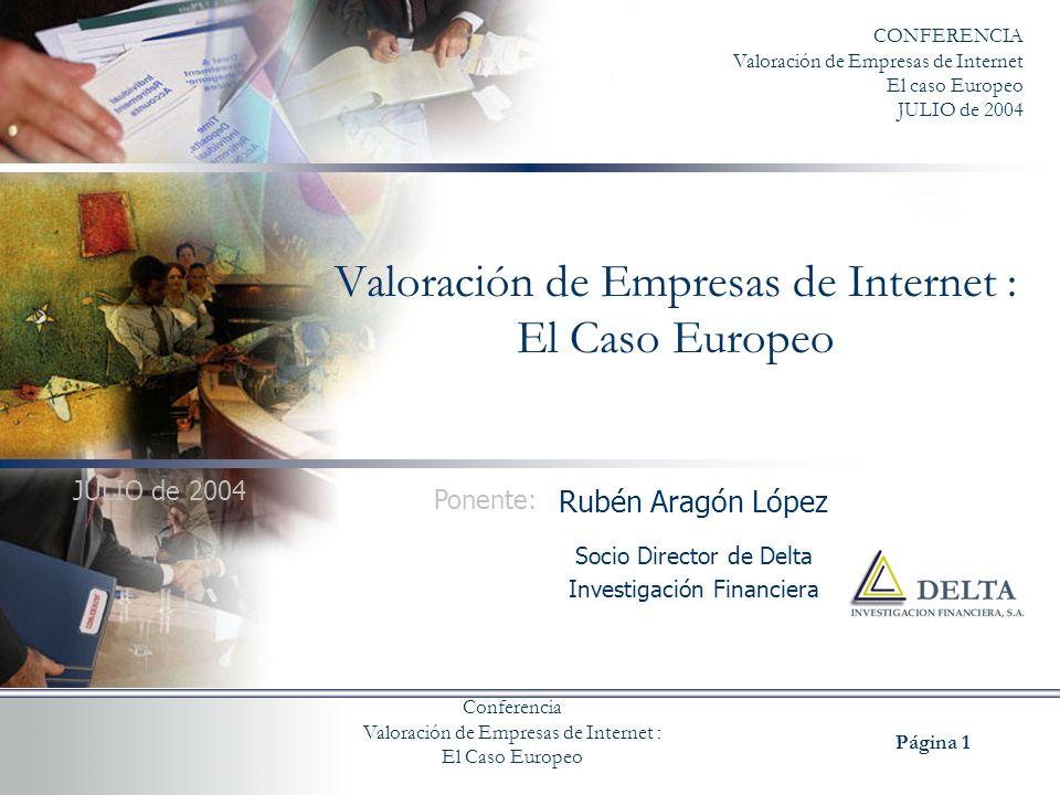 Valoración de Empresas de Internet : El caso Europeo Conferencia Valoración de Empresas de Internet : El Caso Europeo Página 32 INTRODUCCIÓN.