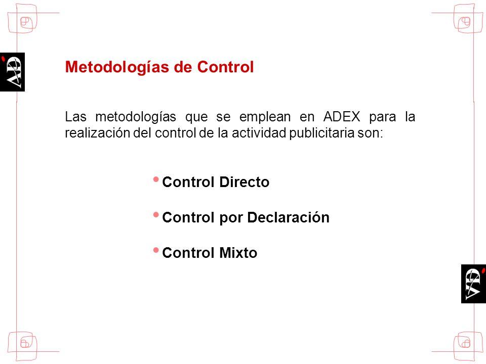 Metodologías de Control Las metodologías que se emplean en ADEX para la realización del control de la actividad publicitaria son: Control Directo Cont