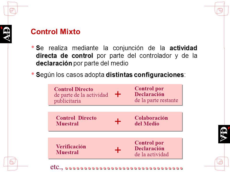 Control Mixto actividad directa de control declaración Se realiza mediante la conjunción de la actividad directa de control por parte del controlador