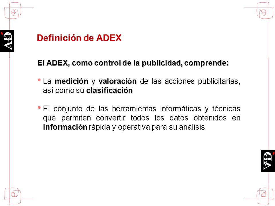 El ADEX, como control de la publicidad, comprende: medición y valoración clasificación La medición y valoración de las acciones publicitarias, así com