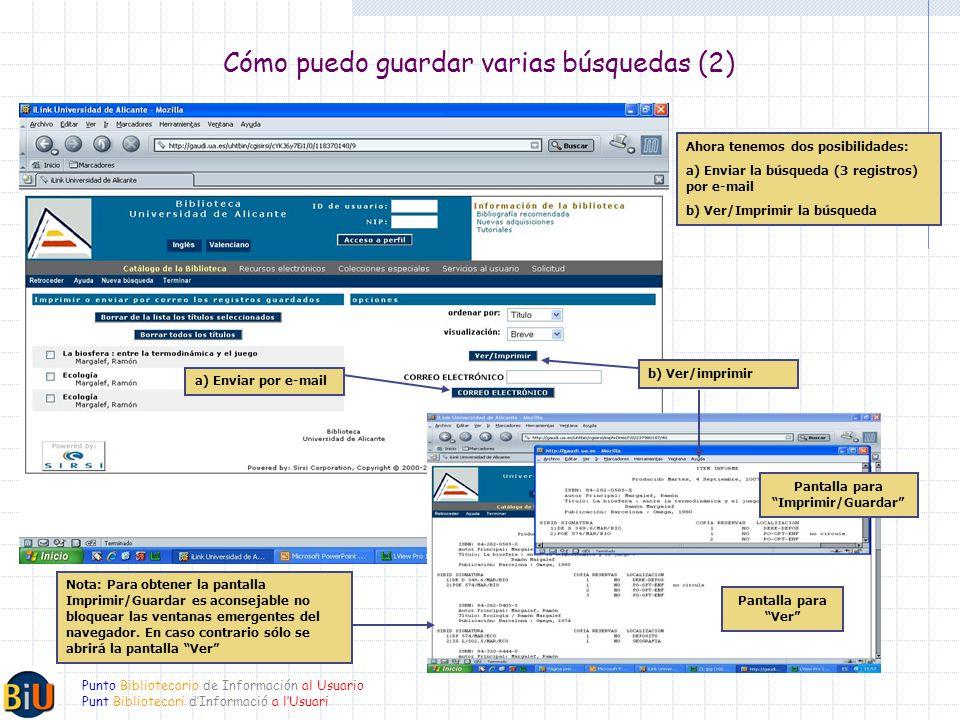 Punto Bibliotecario de Información al Usuario Punt Bibliotecari dInformació a lUsuari Cómo puedo guardar varias búsquedas (2) a) Enviar por e-mail Nota: Para obtener la pantalla Imprimir/Guardar es aconsejable no bloquear las ventanas emergentes del navegador.