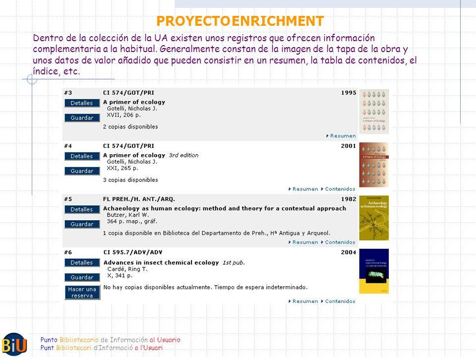 Punto Bibliotecario de Información al Usuario Punt Bibliotecari dInformació a lUsuari Dentro de la colección de la UA existen unos registros que ofrecen información complementaria a la habitual.