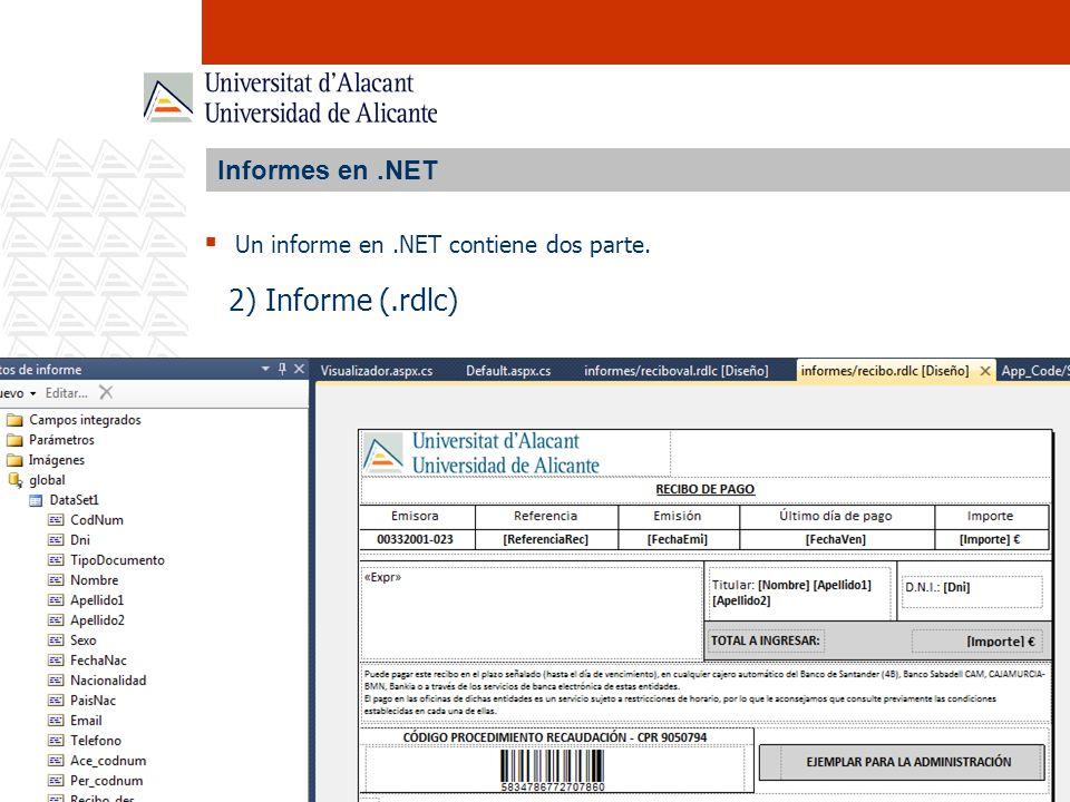 Informes en.NET Un informe en.NET contiene dos parte. 2) Informe (.rdlc)
