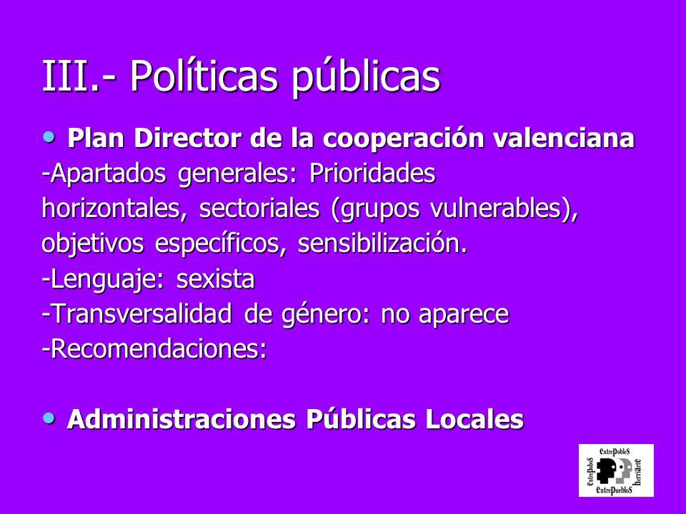 Plan Director de la cooperación valenciana Plan Director de la cooperación valenciana -Apartados generales: Prioridades horizontales, sectoriales (gru