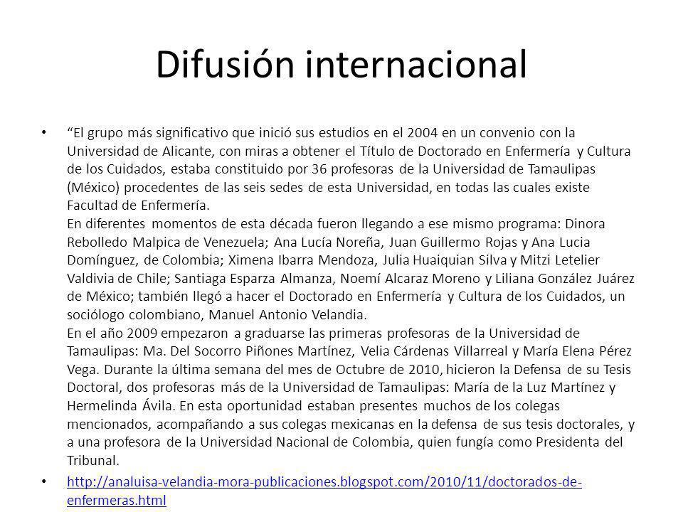 Difusión internacional El grupo más significativo que inició sus estudios en el 2004 en un convenio con la Universidad de Alicante, con miras a obtene