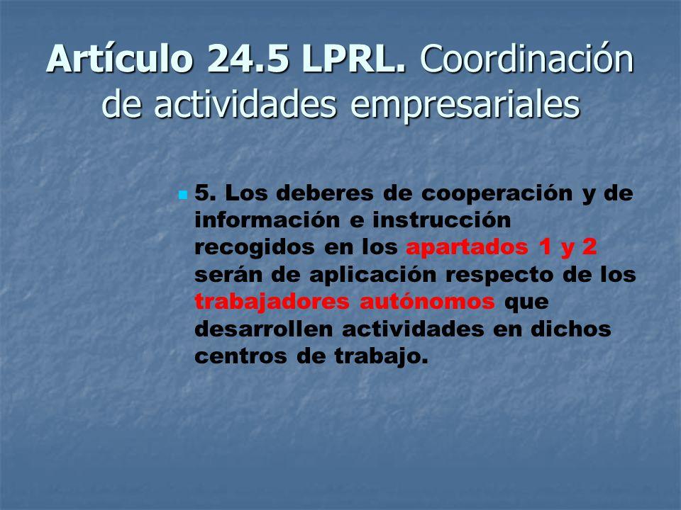 Artículo 24.5 LPRL. Coordinación de actividades empresariales 5.