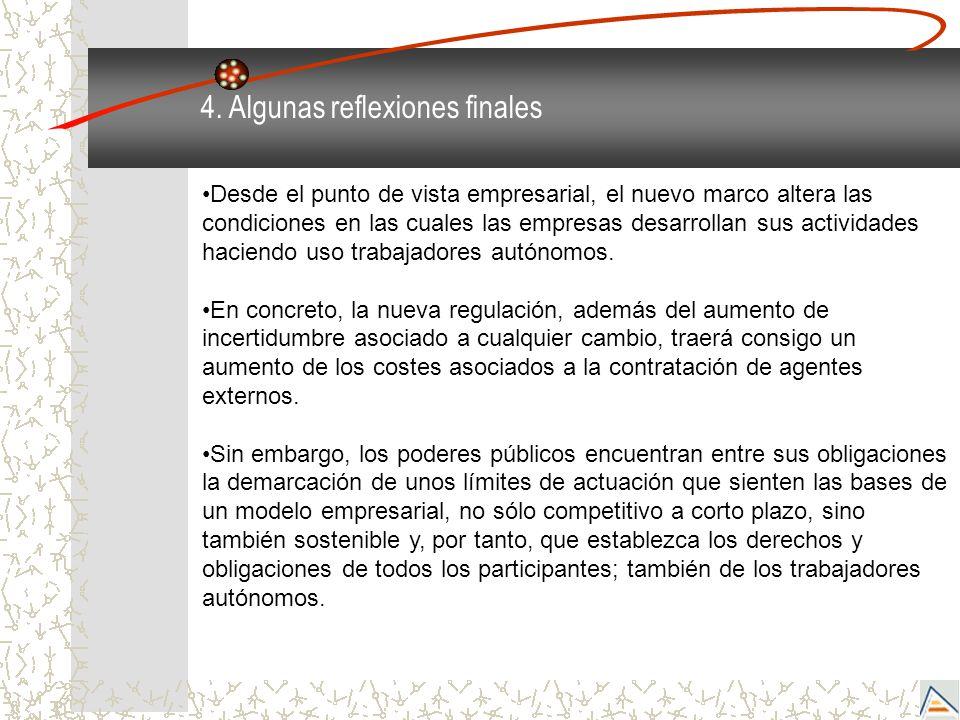 4. Algunas reflexiones finales Desde el punto de vista empresarial, el nuevo marco altera las condiciones en las cuales las empresas desarrollan sus a