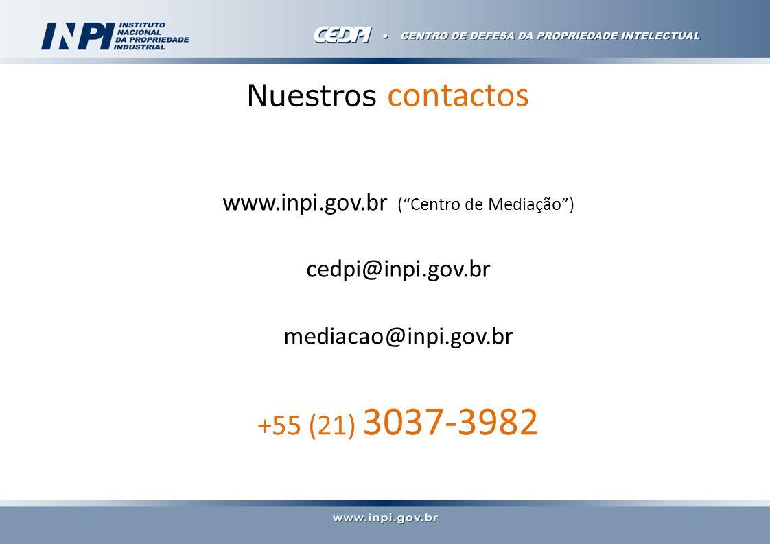 www.inpi.gov.br (Centro de Mediação) cedpi@inpi.gov.br mediacao@inpi.gov.br +55 (21) 3037-3982 Nuestros contactos