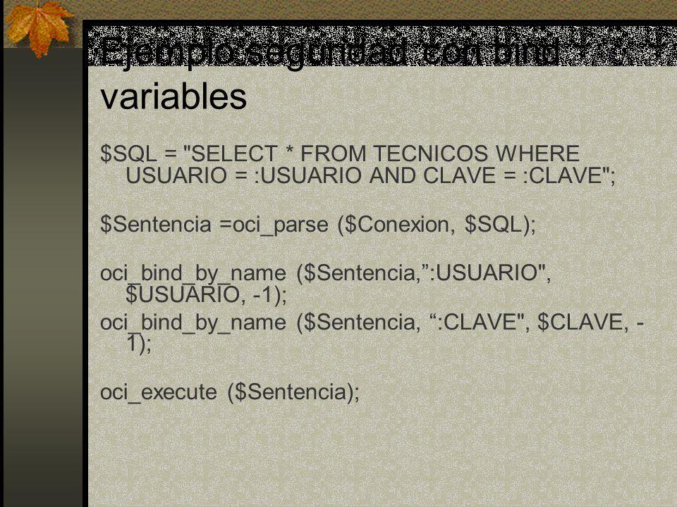 Ejemplo seguridad con bind variables $SQL =