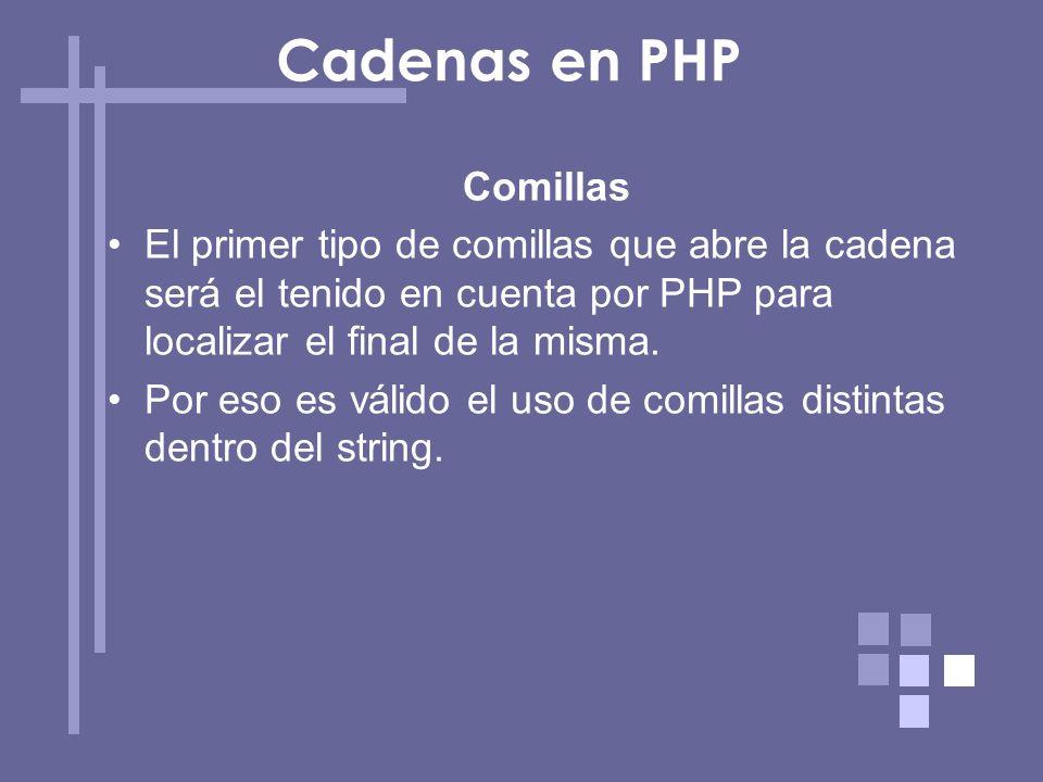 Comillas El primer tipo de comillas que abre la cadena será el tenido en cuenta por PHP para localizar el final de la misma. Por eso es válido el uso
