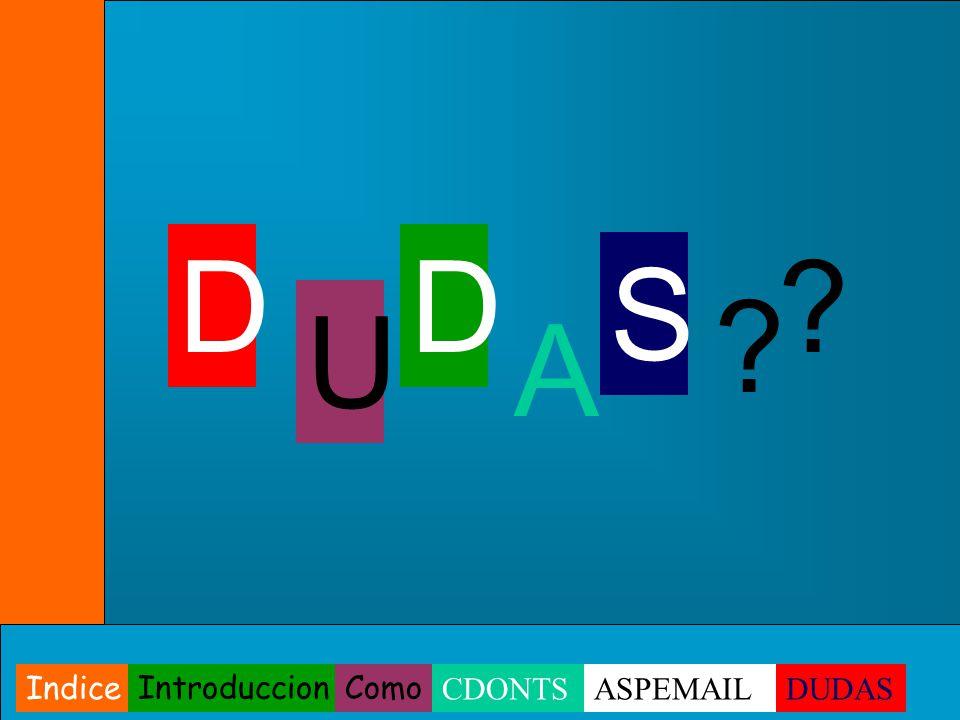 D ? ? U S A D Indice IntroduccionComo CDONTSASPEMAILDUDAS
