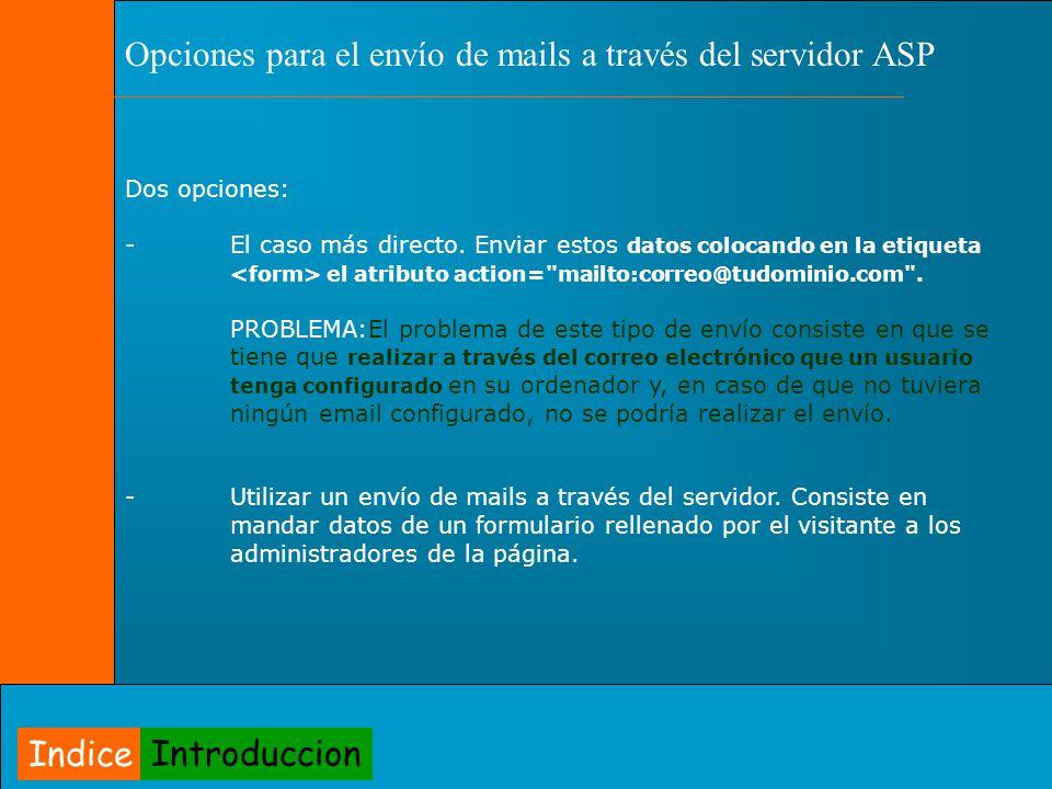PROBLEMAS CON ASP EN ENVIO A TRAVES DE UN SERVIDOR Pueden existir problemas o bien en la configuración del servidor a utilizar o bien en el componente: -En el servidor de correo saliente puede ocurrir que no lo tengamos bien configurado.