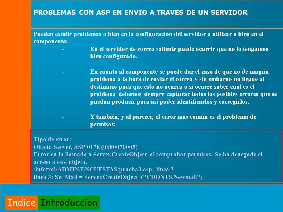 PROBLEMAS CON ASP EN ENVIO A TRAVES DE UN SERVIDOR Pueden existir problemas o bien en la configuración del servidor a utilizar o bien en el componente