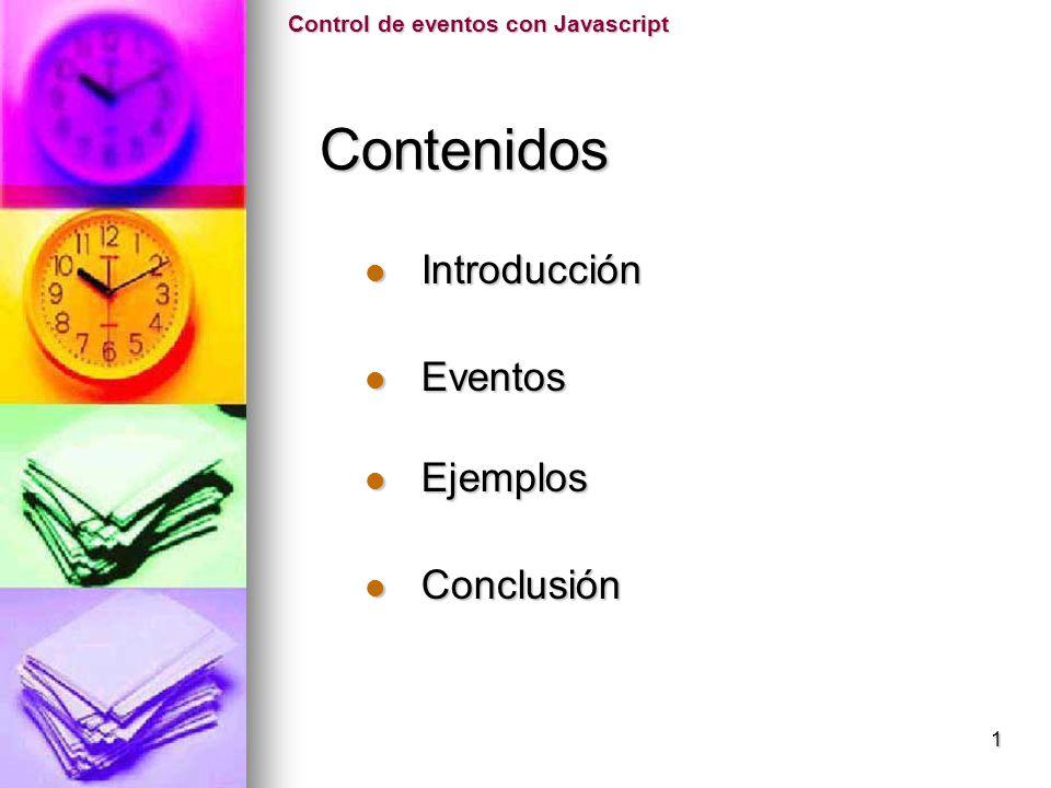Eventos Eventos onReset Ejemplo onLoad Control de eventos con Javascript Ejemplos Ejemplos 22