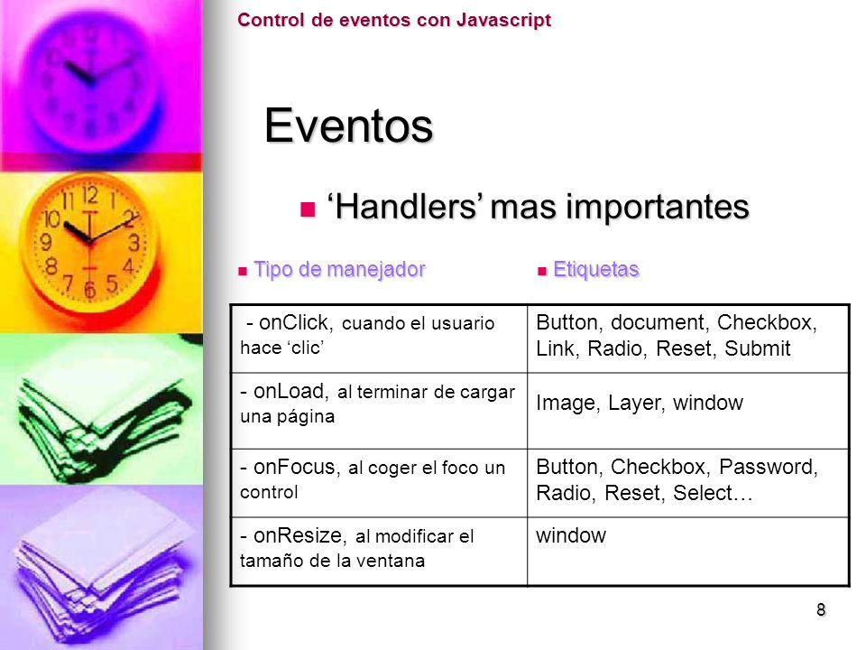 Eventos Eventos onMove Ejemplo onLoad Control de eventos con Javascript Ejemplos Ejemplos 19
