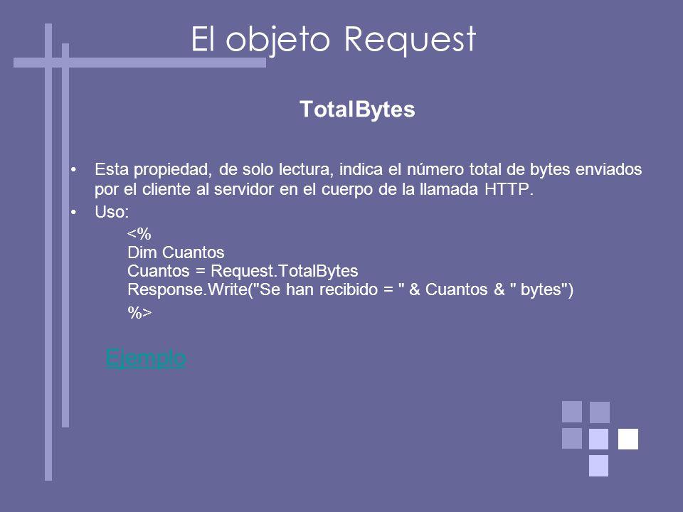 TotalBytes Esta propiedad, de solo lectura, indica el número total de bytes enviados por el cliente al servidor en el cuerpo de la llamada HTTP.