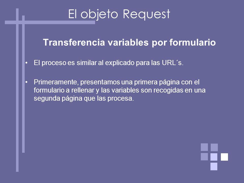 Transferencia variables por formulario El proceso es similar al explicado para las URL´s.