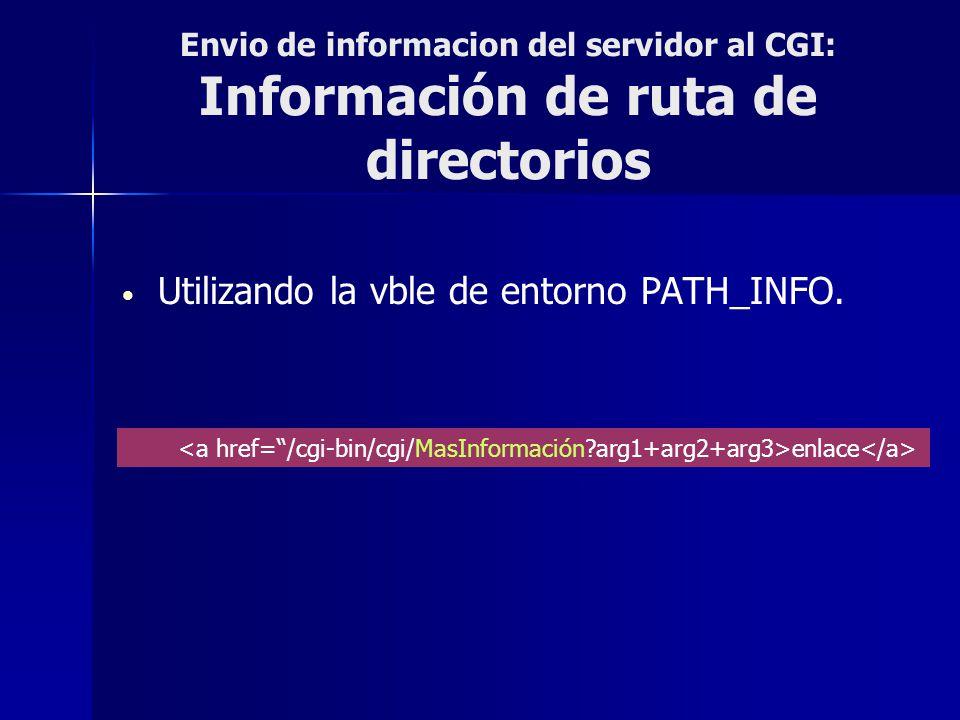 Envio de informacion del servidor al CGI: Información de ruta de directorios Utilizando la vble de entorno PATH_INFO. enlace