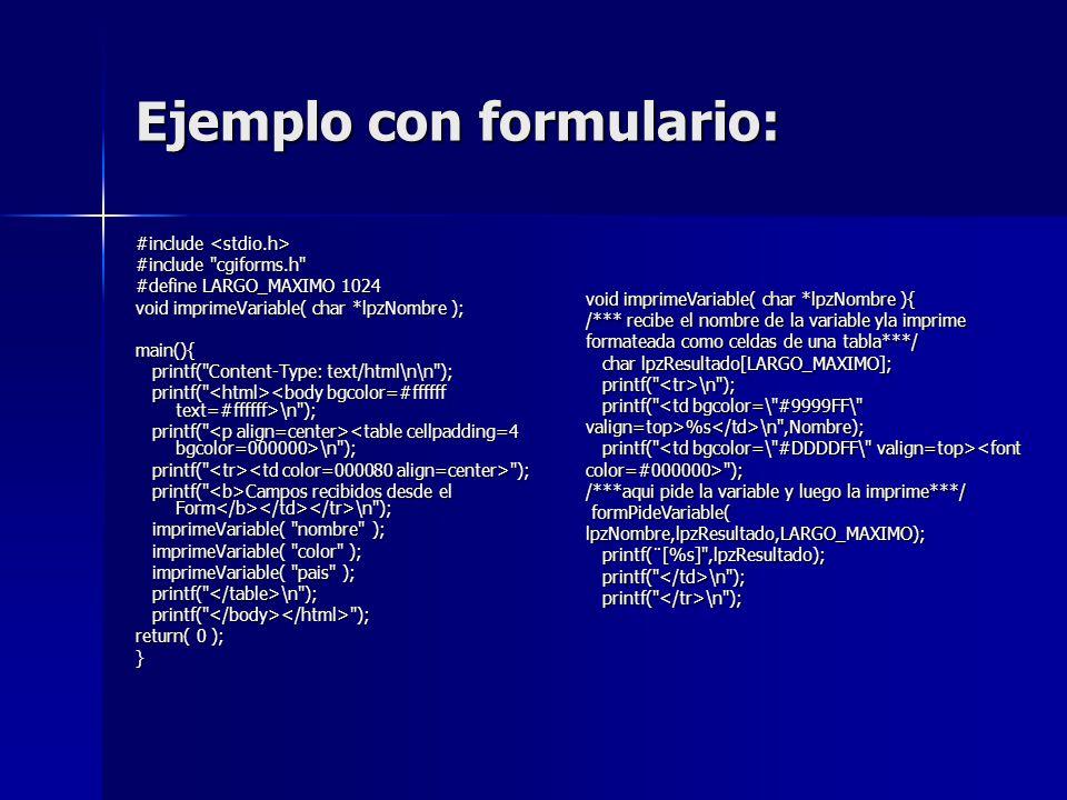 Ejemplo con formulario: #include #include #include
