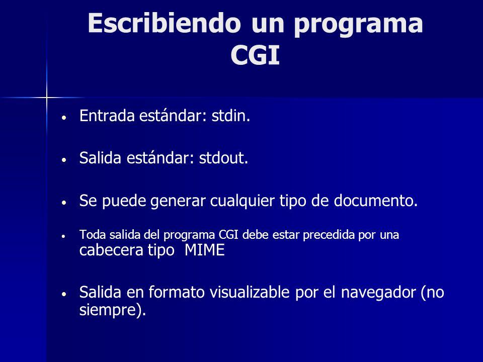 Escribiendo un programa CGI Entrada estándar: stdin. Salida estándar: stdout. Se puede generar cualquier tipo de documento. Toda salida del programa C