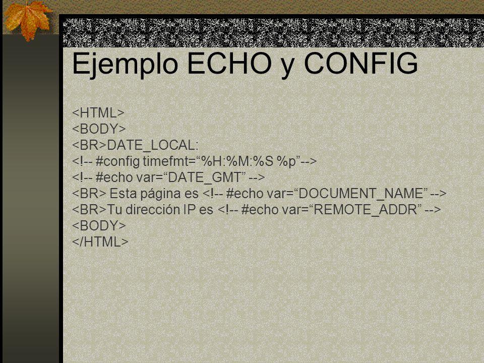 Ejemplo ECHO y CONFIG DATE_LOCAL: Esta página es Tu dirección IP es