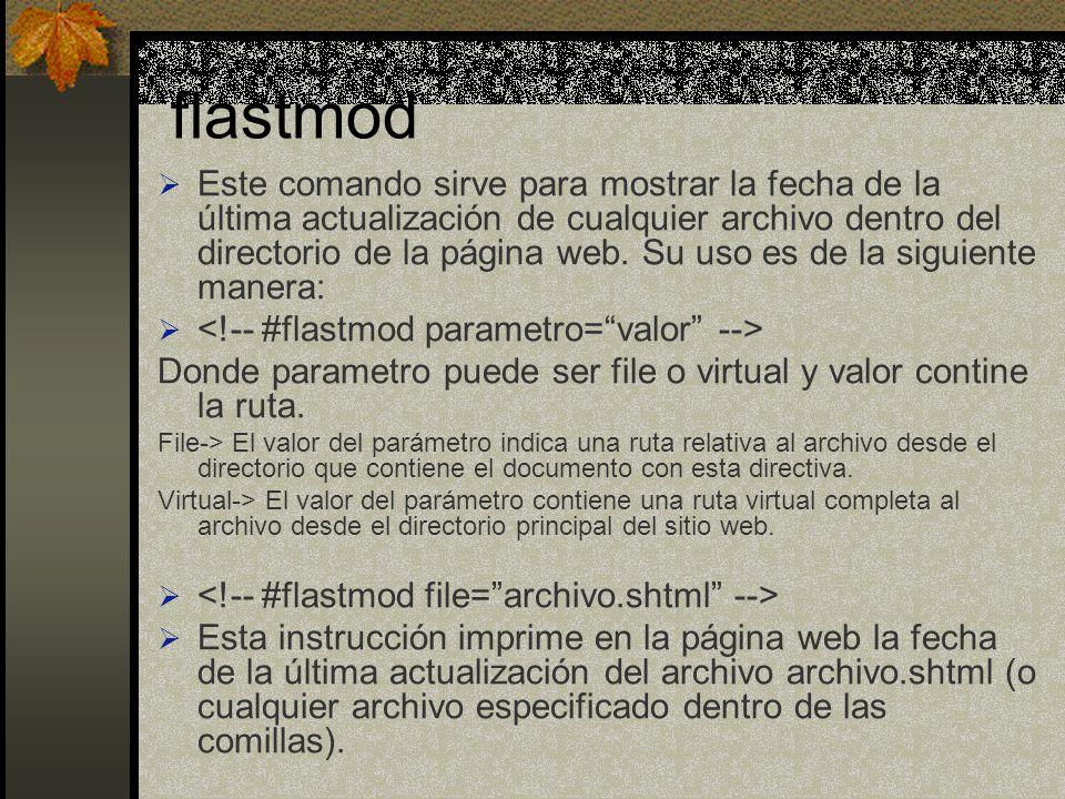 flastmod Este comando sirve para mostrar la fecha de la última actualización de cualquier archivo dentro del directorio de la página web. Su uso es de