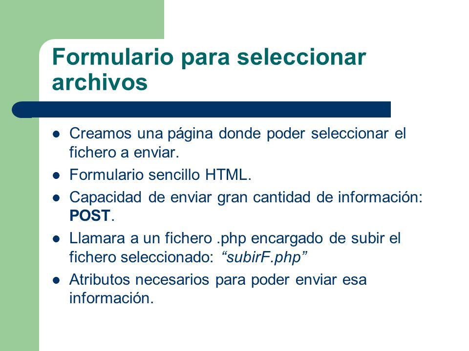 Formulario para seleccionar archivos Creamos una página donde poder seleccionar el fichero a enviar.
