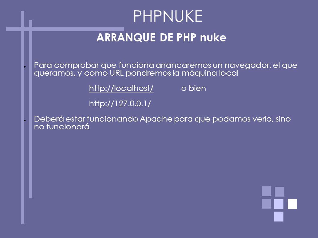 ARRANQUE DE PHP nuke Para comprobar que funciona arrancaremos un navegador, el que queramos, y como URL pondremos la máquina local http://localhost/ o