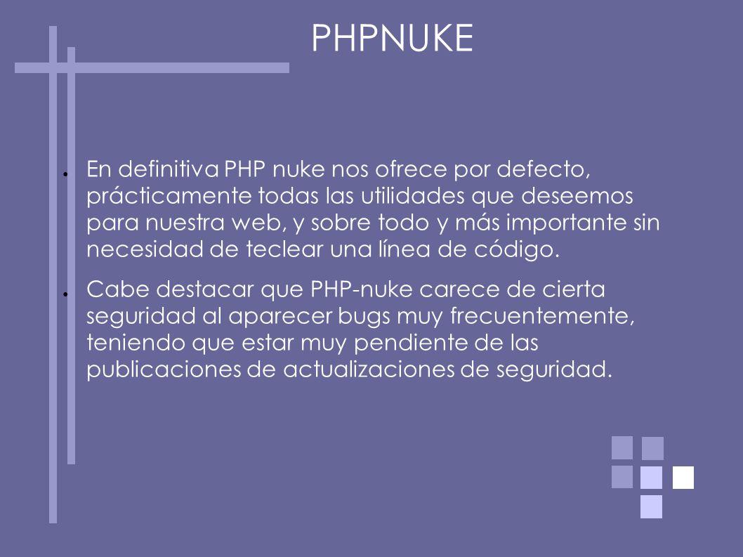 En definitiva PHP nuke nos ofrece por defecto, prácticamente todas las utilidades que deseemos para nuestra web, y sobre todo y más importante sin nec