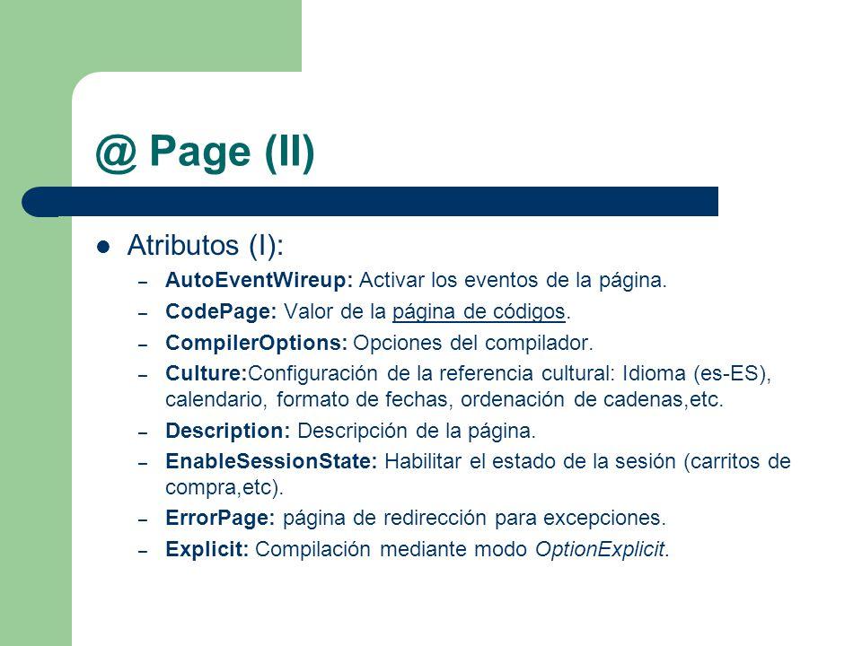 @ Page (II) Atributos (I): – AutoEventWireup: Activar los eventos de la página.