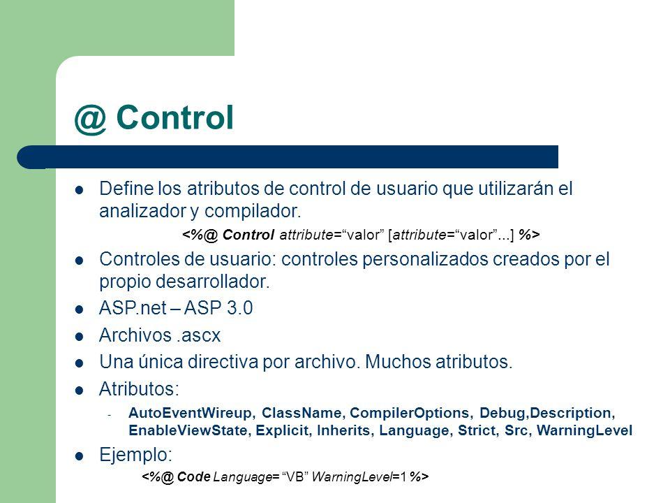 @ Control Define los atributos de control de usuario que utilizarán el analizador y compilador.
